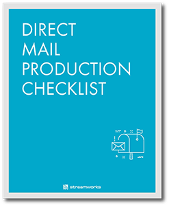 Streamworks Direct Mail Production Checklist